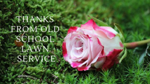 Thank You From Old School Lawn Service